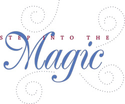 Step Into the Magic